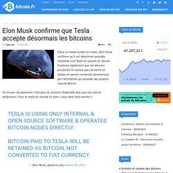 Elon Musk confirme que Tesla accepte désormais les bitcoins