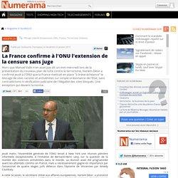 La France confirme à l'ONU l'extension de la censure sans juge