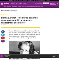 """Hannah Arendt : """"Pour être confirmé dans mon identité, je dépends entièrement des autres"""""""