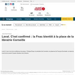 Laval. C'est confirmé : la Fnac bientôt à la place de la librairie Corneille