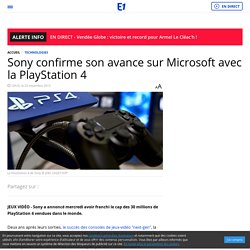 Sony confirme son avance sur Microsoft avec la PlayStation 4