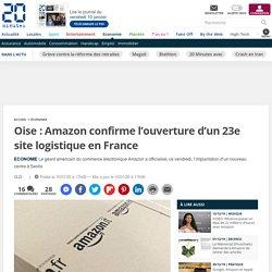 Oise: Amazon confirme l'ouverture d'un 23e site logistique en France