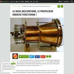 La NASA (re)confirme, le propulseur EmDrive fonctionne !