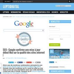 SEO : Google confirme une mise à jour début Mai sur la qualité des sites internet !
