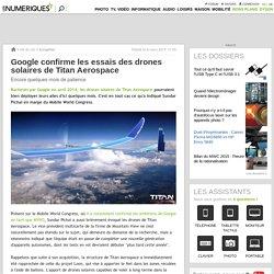 Google confirme les essais des drones solaires de Titan Aerospace
