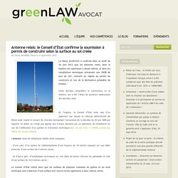 Antenne relais: le Conseil d'Etat confirme la soumission à permis de construire selon la surface au sol créée - Green Law Avocat