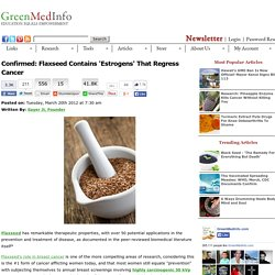 Confirmed: Flaxseed Contains 'Estrogens' That Regress Cancer