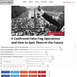 5 Confirmed False Flag Operations and How to Spot Them in the Future