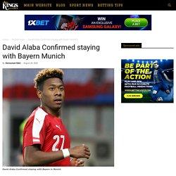 David Alaba Confirmed staying with Bayern Munich» Kingspredict
