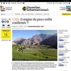 Chili. L'origine du pisco enfin confirmée?