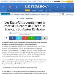 Les États-Unis confirment la mort d'un cadre de Daech, le Français Boubaker El Hakim