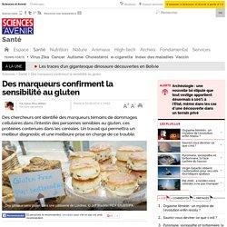 SCIENCES ET AVENIR 02/08/16 Des marqueurs confirment la sensibilité au gluten