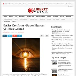 NASA Confirms -Super Human Abilities Gained