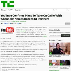 YouTube Confirms Plans To Take On Cable With 'Channels', Names Dozens Of Partners