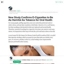 New Study Confirms E-Cigarettes to Be As Harmful As Tobacco for Oral Health