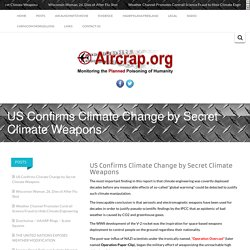 US Confirms Climate Change by Secret Climate Weapons -