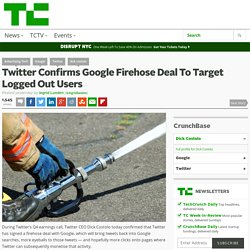 Twitter Confirms Google Firehose Deal To Target Logged Out Users