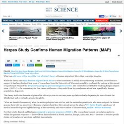 Herpes Study Confirms Human Migration Patterns (MAP)