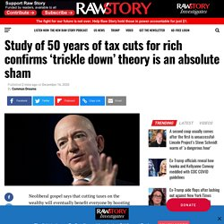 Study of 50 years of tax cuts for rich confirms 'trickle down' theory is an absolute sham