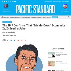The IMF Confirms That 'Trickle-Down' Economics Is, Indeed, a Joke