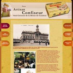 Despinoy - bêtises de cambrai, confiserie despinoy, fabrication artisanale bonbon spécialité du nord