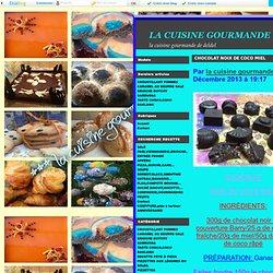 CONFISERIE,GOURMANDISE - (page 2) - la cuisine gourmande de deldel