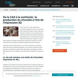 De la CAO à la confiserie : la production du chocolat à l'ère de l'impression 3D