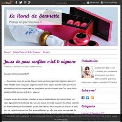 Joues de porc confites miel & oignons - Le Rond de Serviette