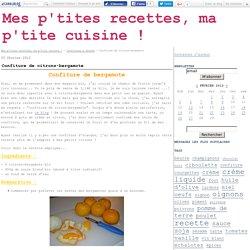 Confiture de citrons-bergamote - Mes p'tites recettes, ma p'tite cuisine !
