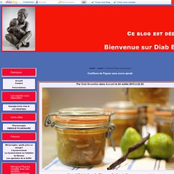Confiture de Figues sans sucre ajouté - Bienvenue sur Diab Bruxelles