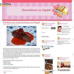 Confiture (ou sirop) de fraises au Fragoli