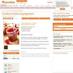 Confiture fraise et gingembre : Recette de Confiture fraise et gingembre