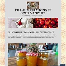 LA CONFITURE D ANANAS AU THERMOMIX – L'ILE AUX CREATIONS ET GOURMANDISES