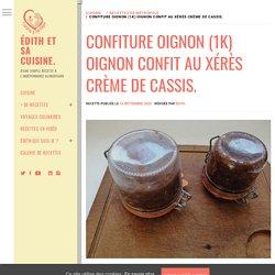 Confiture oignon (1k) Oignon confit au xérès crème de cassis.