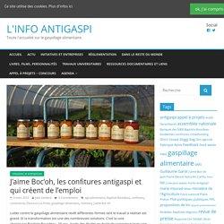 L INFO ANTIGASPI 09/03/16 J'aime Boc'oh, les confitures antigaspi et qui créent de l'emploi.