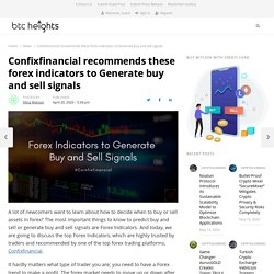Confixfinancial recommends these forex indicators to Generate buy and sell signals - BTCHeights