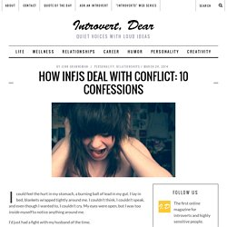 How INFJs Deal with Conflict: 10 Confessions - Introvert, Dear