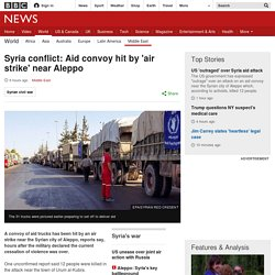 Syria conflict: Aid convoy hit by 'air strike' near Aleppo