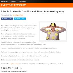 3 Tools To Handle Conflict and Stress In A Healthy Way