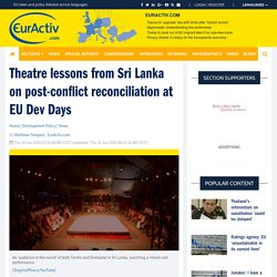 Theatre lessons from Sri Lanka on post-conflict reconciliation at EU Dev Days – EurActiv.com
