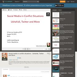 Social media in conflict situations - Ushahidi, Twitter and More