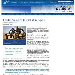 S Sudan conflict could cost $53bn: Report:Thursday 15 January 2015