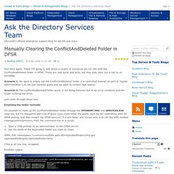 Powershell Research - Manually Clearing the ConflictAndDeleted Folder in DFSR - Ask the Directory Services Team