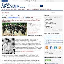 Libros para entender el conflicto en Colombia, Agenda - RevistaArcadia.com