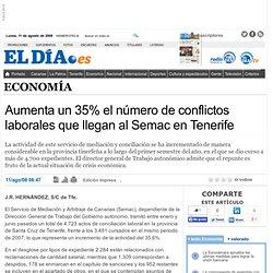 Aumenta un 35% el número de conflictos laborales que llegan al Semac en Tenerife. Economía y Laboral, eldia.es