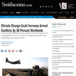 Climate Change Could Increase Armed Conflicts By 50 Percent Worldwide