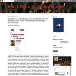 Alain Renaut et Geoffroy Lauvau : Conflictualisation du monde au XXIè siècle. Une approche philosophique des violences