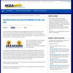 IKEA entre en conflit avec une autre communauté de fans : IKEA Fans