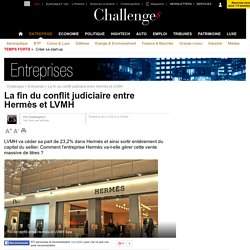 La fin du conflit judiciaire entre Hermès et LVMH - 25 novembre 2014