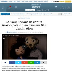 La Tour : 70 ans de conflit israélo-palestinien dans un film d'animation